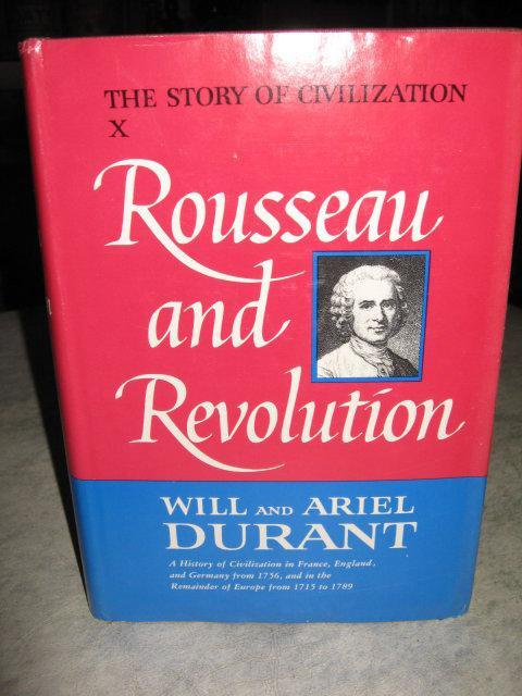 Rousseau and Revolution by Will and Ariel Durant