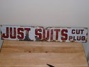 Antique Just Suits Cut Plug Tobacco porcelain sign