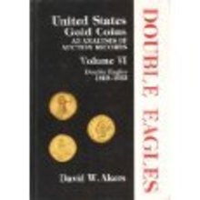 United States Gold Coins, An Analysis of Auction Records, Volume 6, $20 Liberty and $20 Saint Gaudens by David Akers 1975 (out of print)