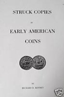 Struck Copies of Early American Coins by Richard D,. Kenney   1982 reprint NEW