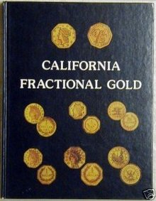 California Fractional Gold by Doering 1st edtion hardco