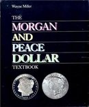Morgan & Peace Dollar Textbook Wayne Miller 1st edition