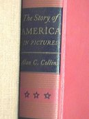 The Story of America in Pictures Alan C. Collins