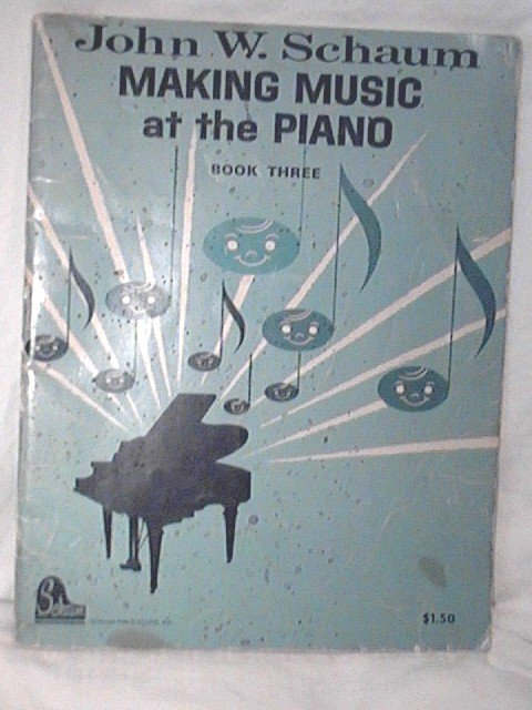 John W. Schaum Making Music at the Piano Book Three