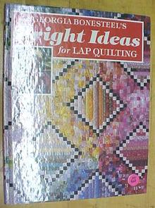 Quilt Book Bright Ideas Lap Quiliting Georgia Bonesteel