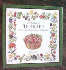 A Basket of Berries Cookbook Val Archer 1993 1st Ed