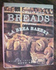 Breads from the La Brea Bakery Nancy Silverton 1st Ed