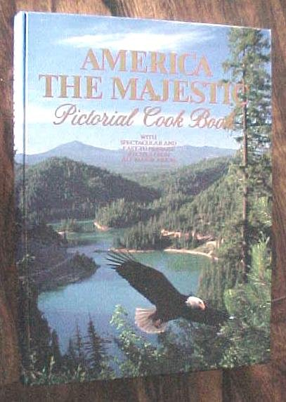 America The Majestic Pictorial Cookbook 1981