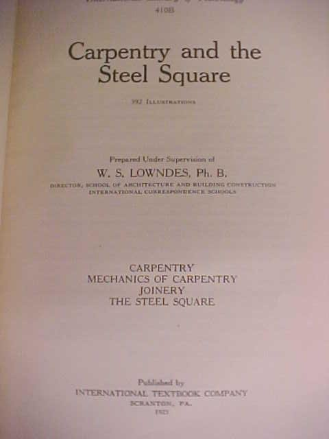 Carpentry and the Steel Square 1925 Rare Book!