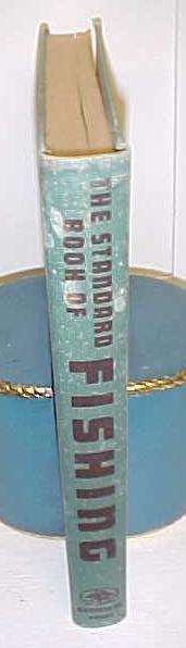 The Standard Book of Fishing  Greystone Press 1950