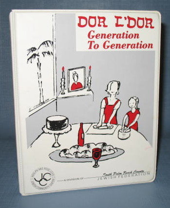 Dor L'Dor Generation to Generation Cookbook from the Adolph and Rose Levis Jewish Community Center, Boca Raton, Florida