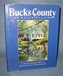 Bucks County Town & Country Living : A Photographic View of Bucks County, Pennsylvania