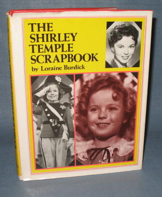 The Shirley Temple Scrapbook by Loraine Burdick