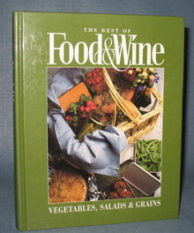 The Best of Food & Wine : Vegetables, Salads & Grains