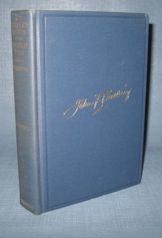 My Experiences in the World War, volume one, by John J. Pershing
