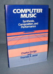 Computer Music : Synthesis, Composition, and Performance by Charles Dodge and Thomas A. Jerse