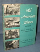 Old American Houses 1700 - 1850 : How to Restore, Remodel, and Reproduce Them by Henry Lionel Williams and Ottalie K. Williams