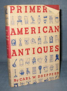 Primer of American Antiques by Carl W. Drepperd