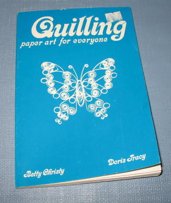 Quilling : Paper Art for Everyone by Betty Christy and Doris Tracy