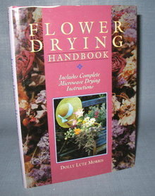 Flower Drying Handbook by Dolly Lutz Morris