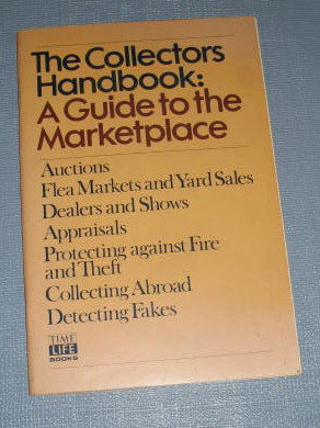 The Collector's Handbook: A Guide to the Marketplace