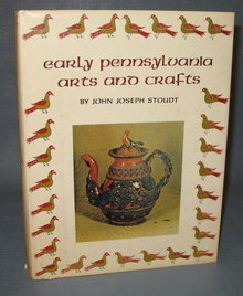 Early Pennsylvania Arts and Crafts by John Joseph Stoudt