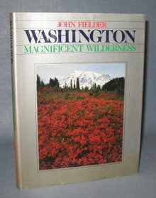Washington: Magnificent Wilderness by John Fielder