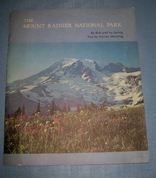 The Mount Rainier National Park by Bob and Ira Spring