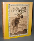 The National Geographic Society : 100 Years of Adventure and Discovery by C. D. B. Bryan