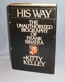 His Way, The Unauthorized Biography of Frank Sinatra