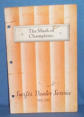 Swift and Company, 1934 The Mark of Champions dealer service manual No. 103