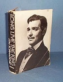 Long Live The King, A Biography of Clark Gable by Lyn Tornabene