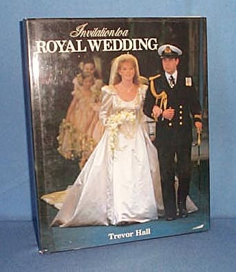 Invitation to a Royal Wedding by Trevor Hall