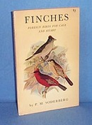Finches: Foreign Birds for Cage and Aviary by P. M. Soderberg