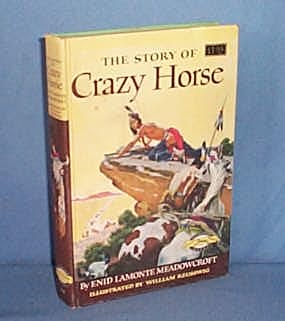 The Story of Crazy Horse by Enid Lamonte Meadowcroft, illustrated by William Reusswig
