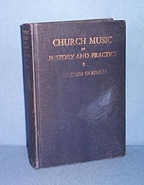 The Hale Lectures Church Music in History and Practice by Winfred Douglas