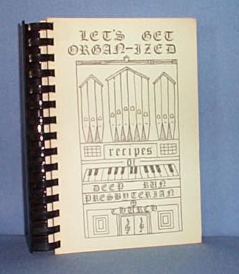 Let's Eat Organ-ized, Deep Run Presbyterian Church Cookbook