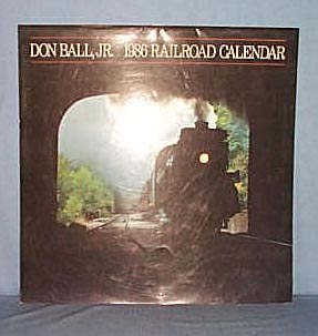 1986 Railroad Calendar by Don Ball, Jr.