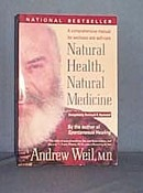 Natural Health, Natural Medicine by Andrew Weil