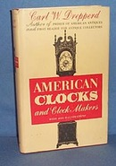 American Clocks and Clock Makers by Carl W. Drepperd