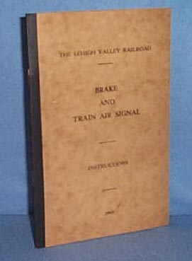 Lehigh Valley Railroad Brake and Train Air Signal Instructions