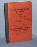 Lehigh Valley Railroad Rules and Instructions on Westinghouse Air Brake, Air Signal and Auxiliary Equipment