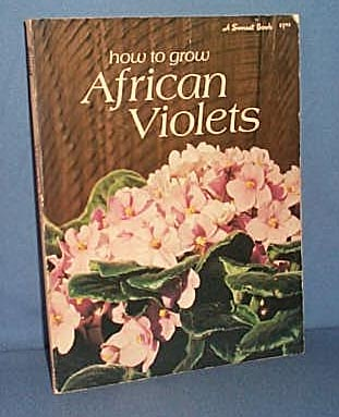 How to Grow African Violets, A Sunset Book