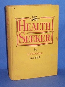 The Health Seeker by J. I. Rodale and staff