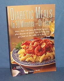Diabetic Meals in Thirty Minutes - or Less by Robyn Webb