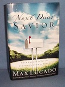 Next Door Savior by Max Lucado