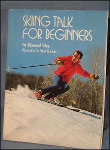 Skiing Talk for Beginners by Howard Liss
