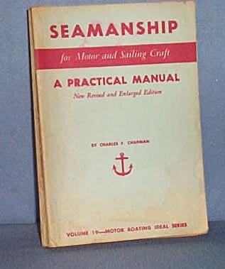 Seamanship for Motor and Sailing Craft by Charles F. Chapman