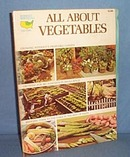 All About Vegetables Midwest/Northeast Edition edited by Walter Doty