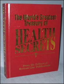 The World's Greatest Treasury of Health Secrets from the Editors of Bottom Line Publications
